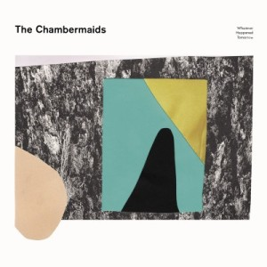 the-chambermaids-whatever-happened-tomorrow-cover-art-400x400